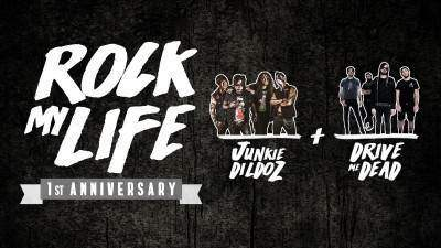 Rock My Life 1st Anniversary - Junkie Dildoz + Drive Me Dead